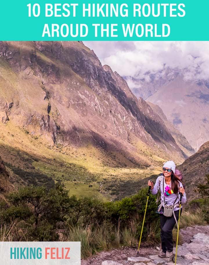 10-best-hiking-routes-around-the-world-hiking-feliz